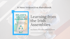 Learning from the Irish Assemblies
