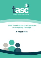 TASC Submission to the Committee on Budgetary Oversight Budget 2021