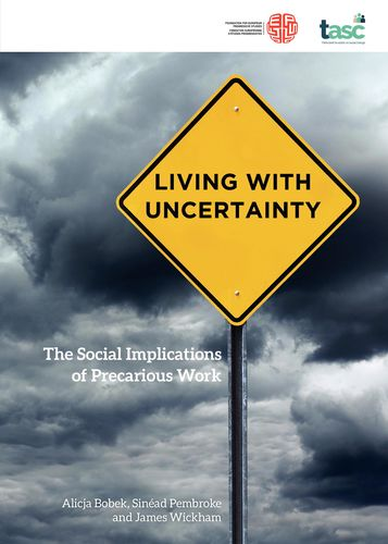 Publication cover - Living with uncertainty: the social implications of precarious work