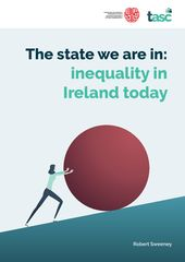 The State We are In Inequality in Ireland and Europe