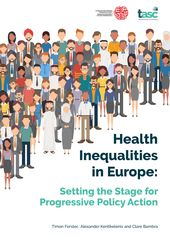 Publication cover - Health Inequalities in Europe: Setting the Stage for Progressive Policy Action